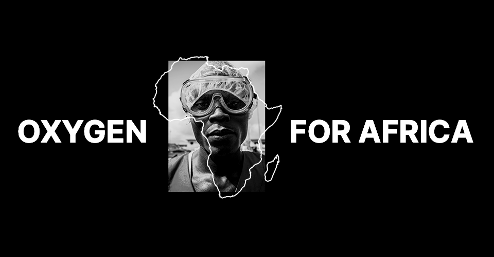 #OXYGENFORAFRICA: TO SAVE LIVES, GIVE OXYGEN